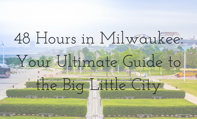 What to do in Milwaukee this Weekend